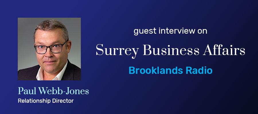 Growthdeck: Paul Webb-Jones Radio Interview - Surrey Business Affairs